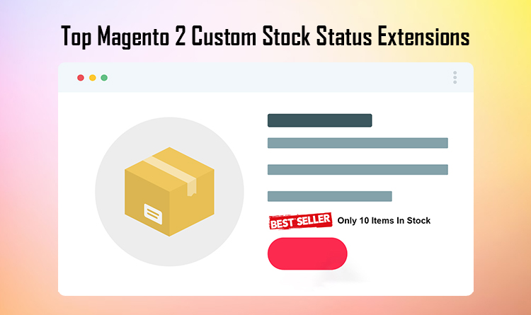 Top Magento 2 Custom Stock Status Extensions