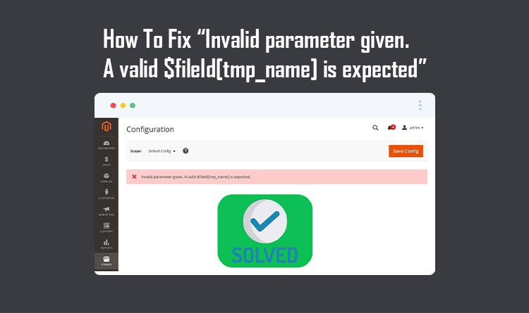 """How To Fix """"Invalid parameter given. A valid $fileId[tmp_name] is expected"""" In Magento 2.4"""