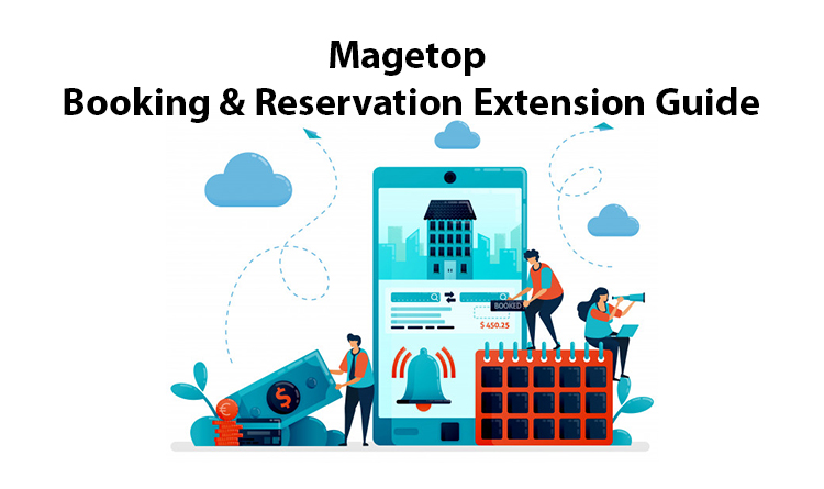 Magetop Booking & Reservation Extension Guide