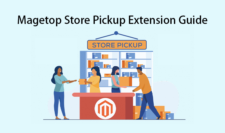 Magetop Store Pickup Extension Guide