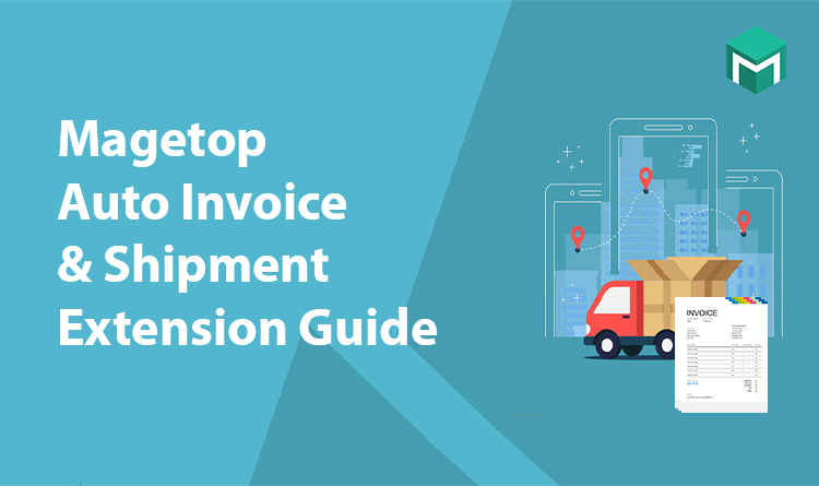 Magetop Auto Invoice & Shipment Extension Guide