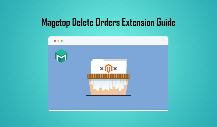 Magetop Delete Orders Extension Guide