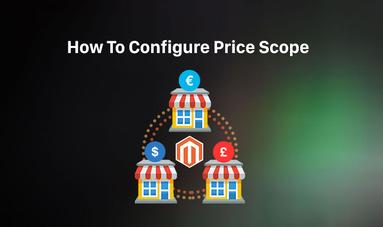 How To Configure Price Scope In Magento 2