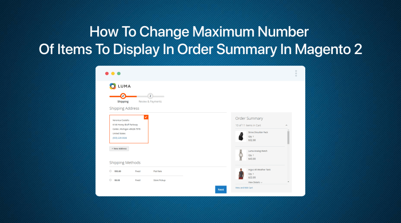How To Change Maximum Number Of Items To Display In Order Summary In Magento 2