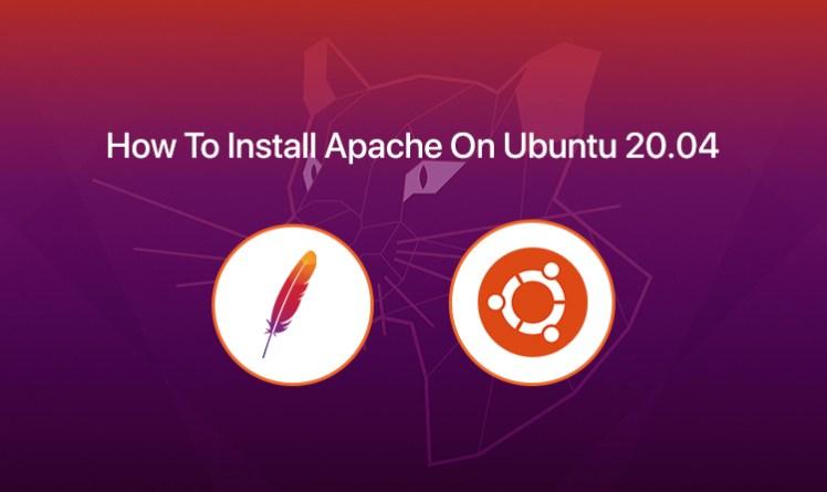 How To Install Apache On Ubuntu 20.04