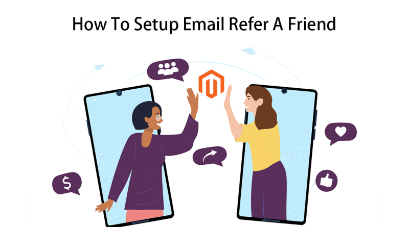 How To Setup Email Refer A Friend In Magento 2