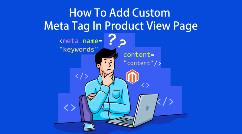How To Add Custom Meta Tag In Product View Page In Magento 2