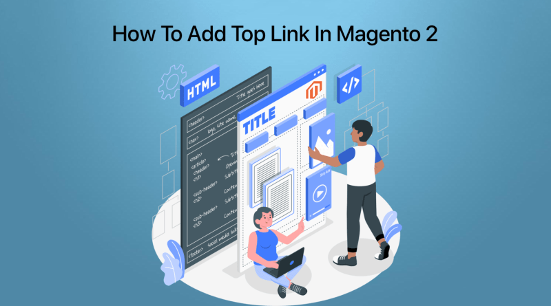 How To Add Top Link In Magento 2