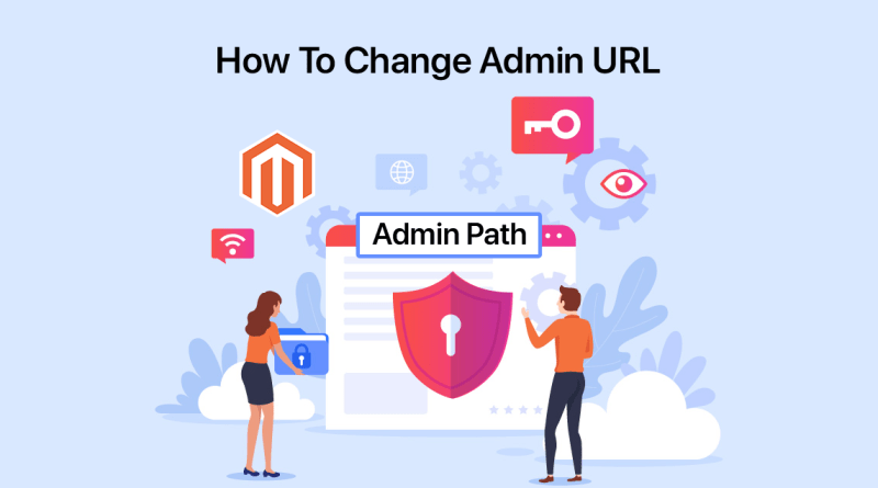 How To Change Admin URL In Magento 2