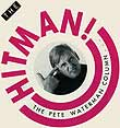 Pete Waterman as music magazine columnist The Hitman!