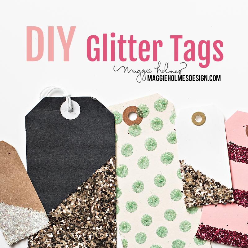 Maggie Holmes DIY Glitter Tags Tutorial