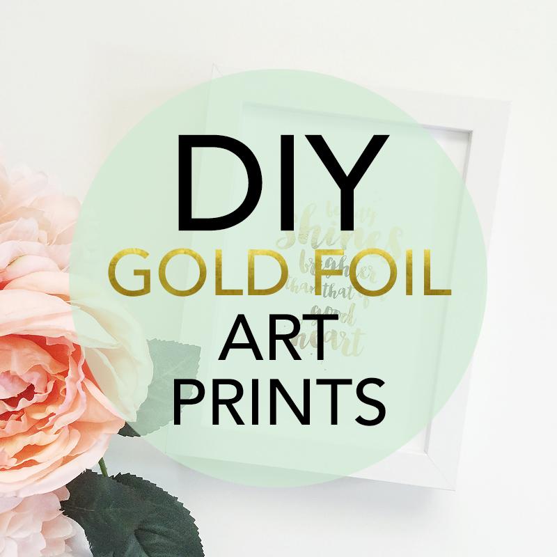 DIY Gold Foil Art Prints Maggie Holmes