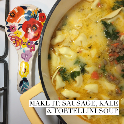 MAKE IT: sausage, kale & tortellini soup