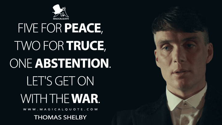 Peaky Blinders Quotes Wallpaper Five For Peace Two For Truce One Abstention Let S Get