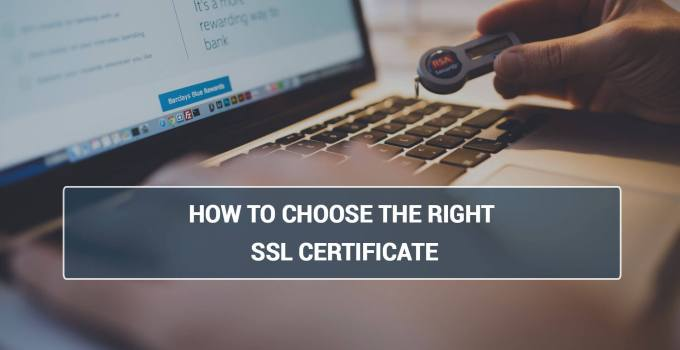 How to choose the right SSL Certificate