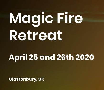 Magic Fire Retreat Glastonbury