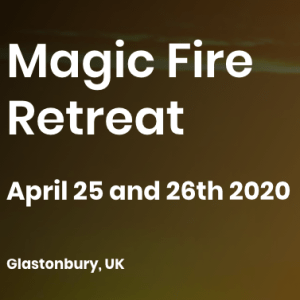 Magic Fire Retreat Glastonbury