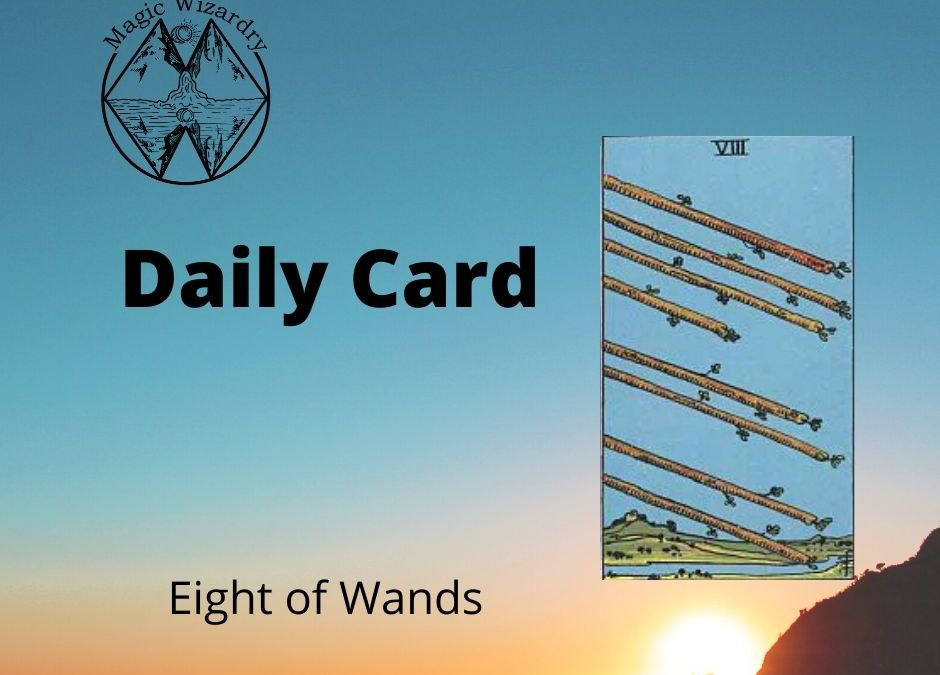 Eight of Wands Daily Card