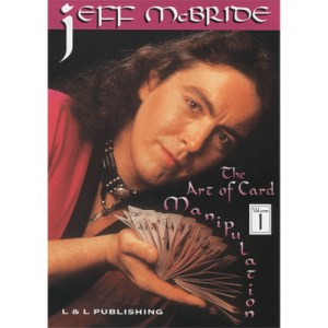 The Art Of Card Manipulation Vol.1 by Jeff McBride video DOWNLOAD