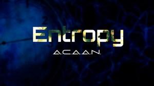 Entropy A.C.A.A.N. by Brad Ballew video DOWNLOAD - Download