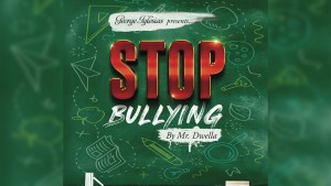 Stop Bullying by Mr. Dwella and Twister Magic