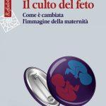 Il culto del feto di Alessandra Piontelli