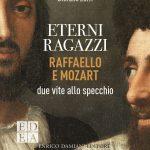Eterni ragazzi Raffaello e Mozart di Stefano Zuffi