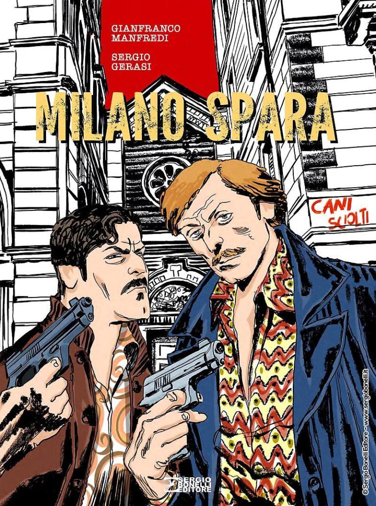 """""""Milano Spara"""", la saga a fumetti di Gianfranco Manfredi arriva in libreria"""