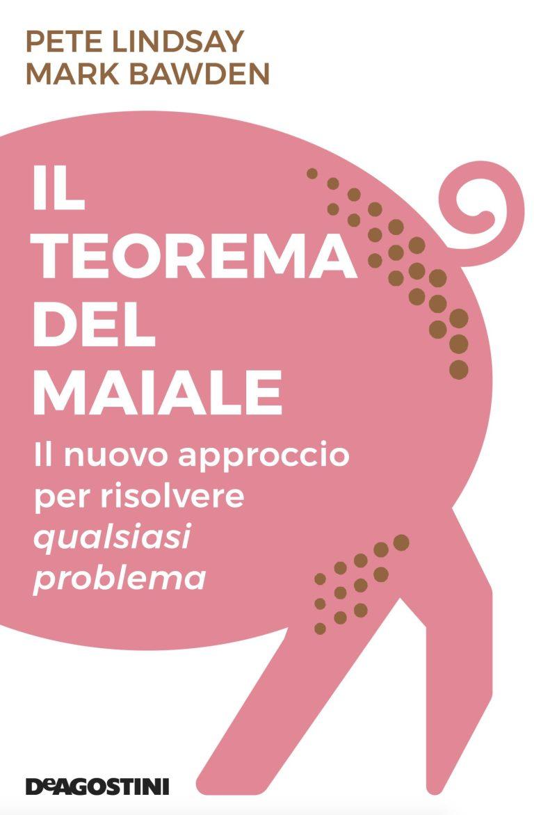 Il teorema del maiale, il nuovo manuale per affrontare i problemi quotidiani