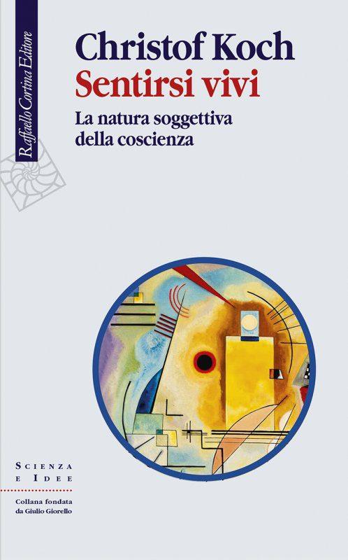 Sentirsi vivi di Christof Kock Cortina editore
