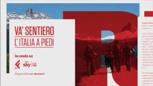 """""""Va' Sentiero – L'Italia a piedi"""", su laF alla scoperta dei paesaggi e sentieri d'Italia"""