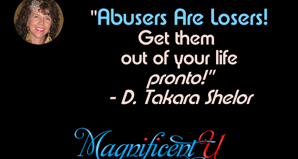 Abusers Are Losers - Get Them Out of Your Life Pronto!