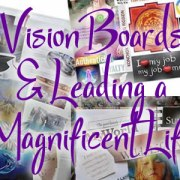 Vision Boards and Leading a Magnificent Life Online Course