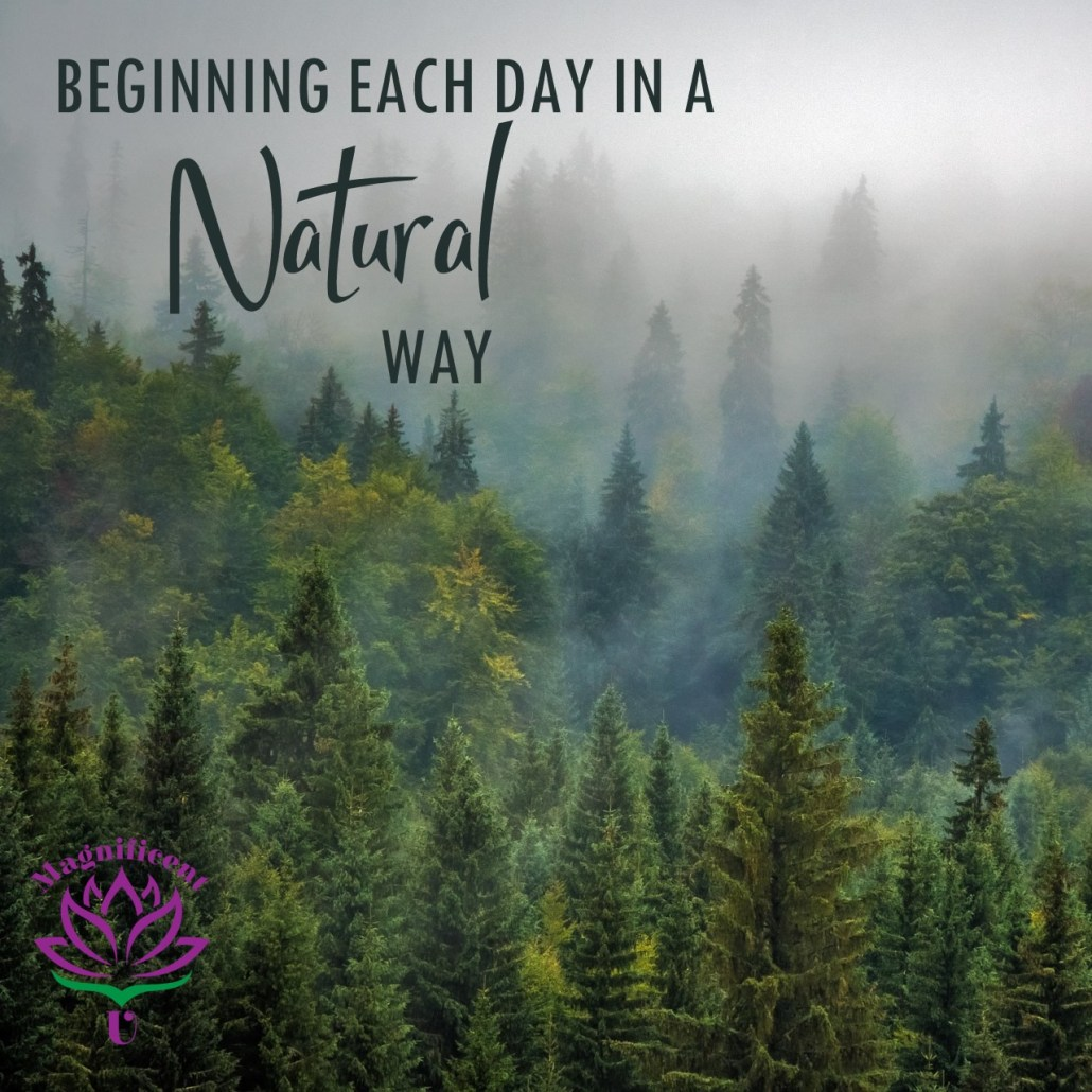 Beginning Each Day in a Natural Way