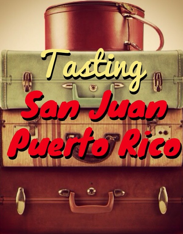 Tasting San Juan, Puerto Rico
