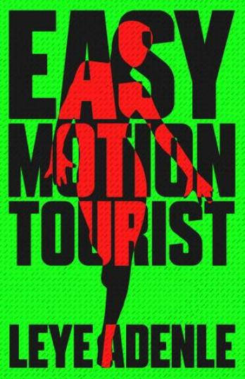 Easy Motion Tourist, Cassava Republic, Leye Adenle