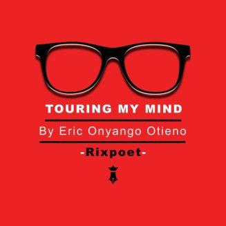 Touring My Mind Cover, Eric Otieno Onyango, rixpoet