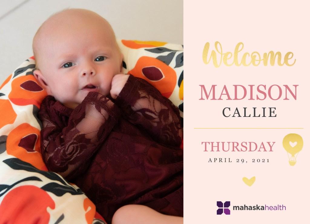 Welcome Madison Callie! 8