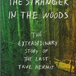 The Stranger in the Woods: The Last True Hermit