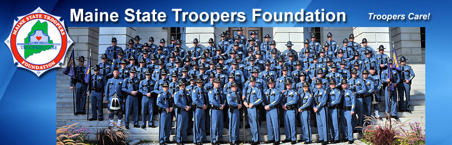 Maine State Troopers Foundation  Troopers Care