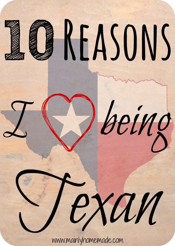 10 Reasons I Love being Texan
