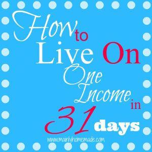 How to live on one income in 31 days