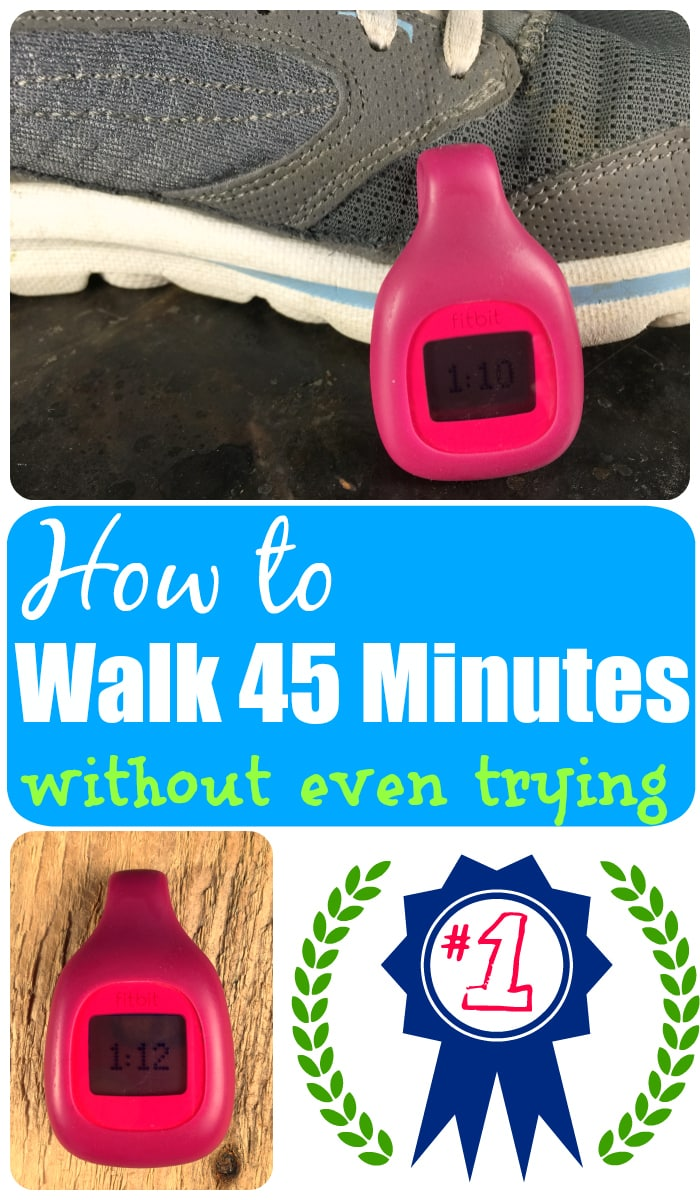 How to Walk 45 minutes a day without trying