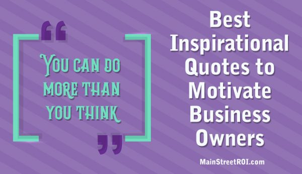 The 27 Best Inspirational Quotes To Motivate Business Owners