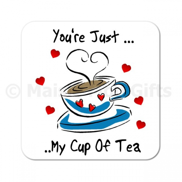 Youre Just My Cup Of Tea Love Coaster Personalised Gift