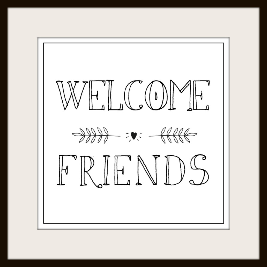 Welcome Friends Printable