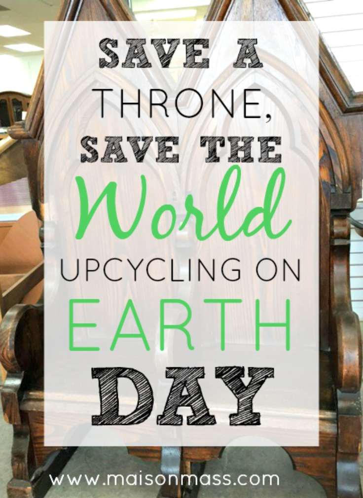 Save a Throne, Save the World: Upcycling