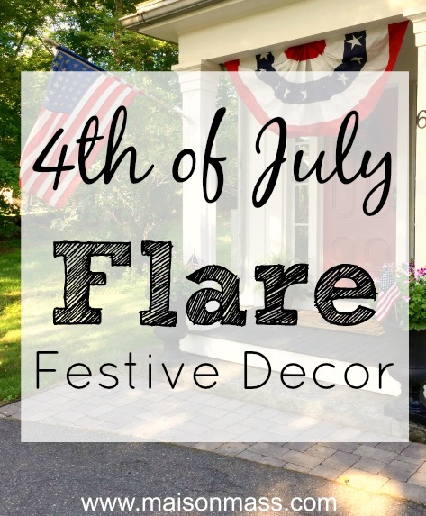 Fourth of July Flare – Festive Decor