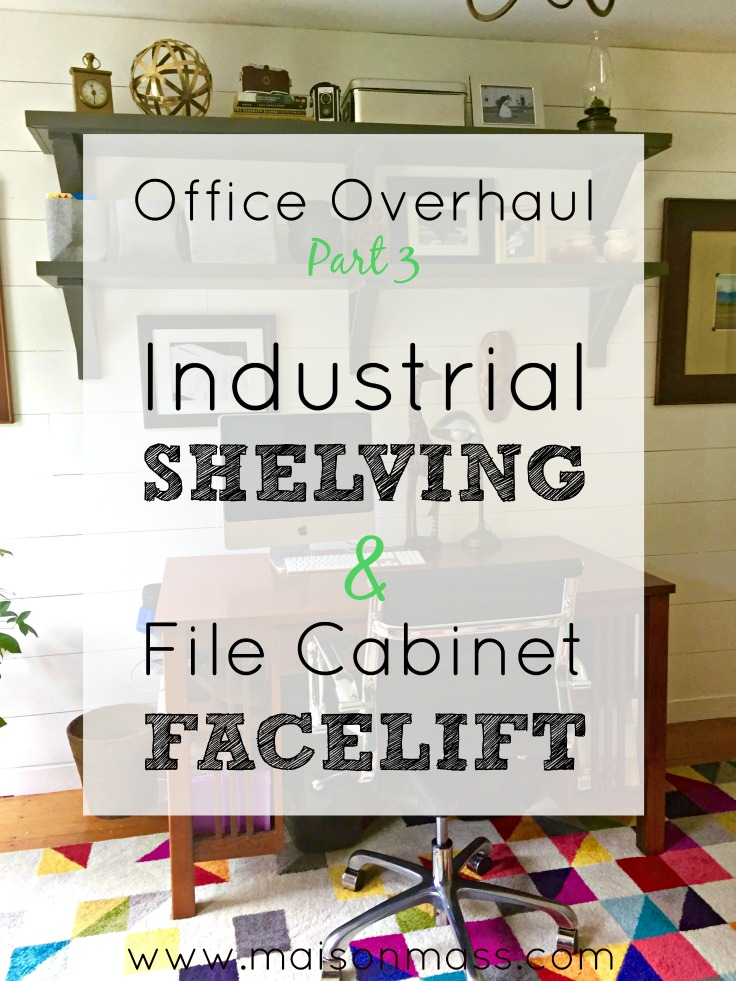 Office Overhaul Part III – Industrial Shelving, File Cabinet Facelift