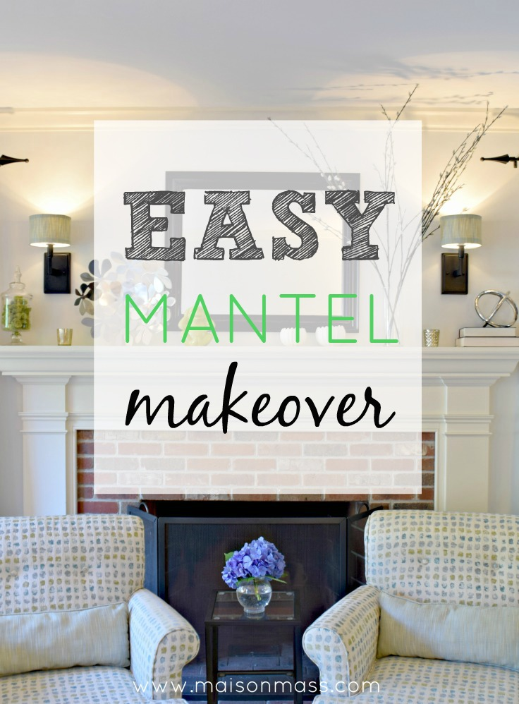 Easy Mantel Makeover